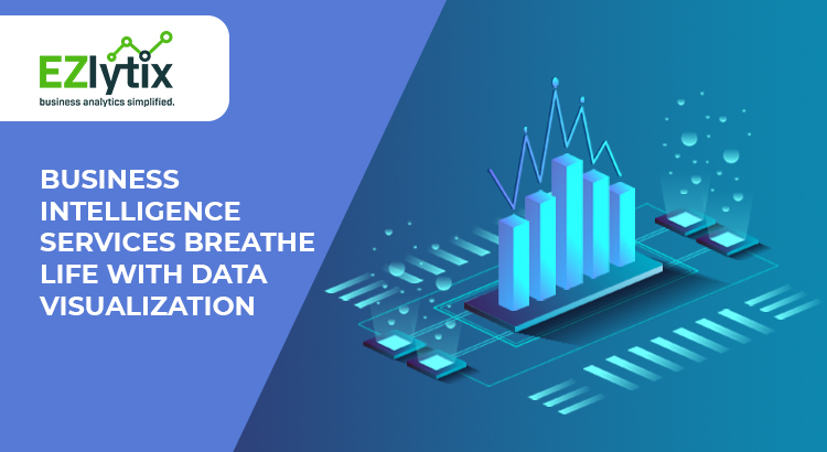 Business Intelligence Services Breathe Life with Data Visualization