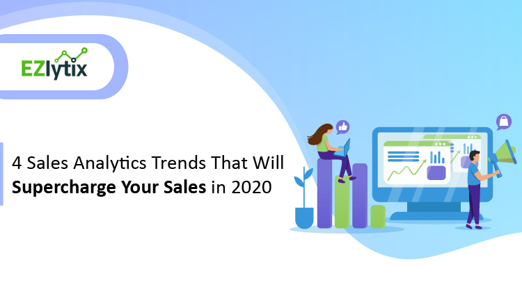 Sales Analytics Trends That Will Supercharge Your Sales in 2020