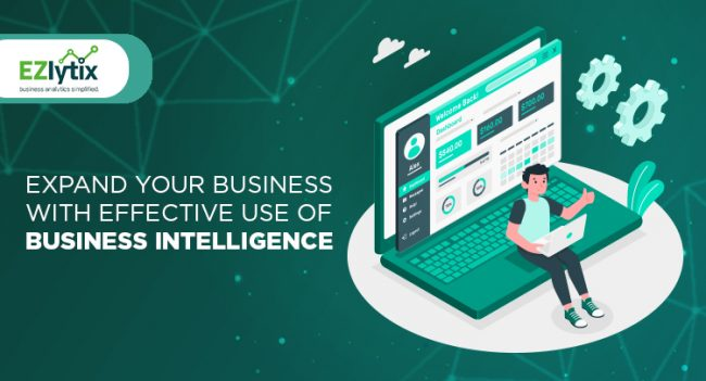 Expand Your Business with Effective Use of Business Intelligence