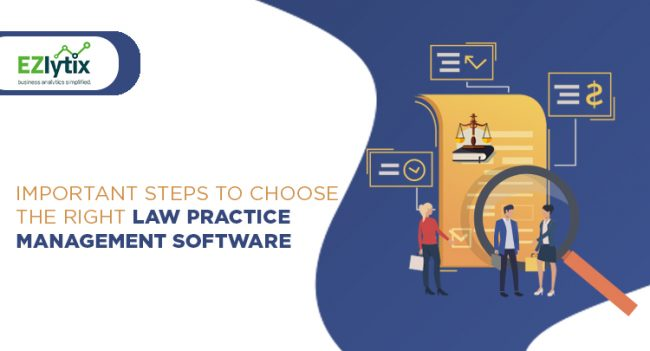 Important steps to choose the right law practice management software